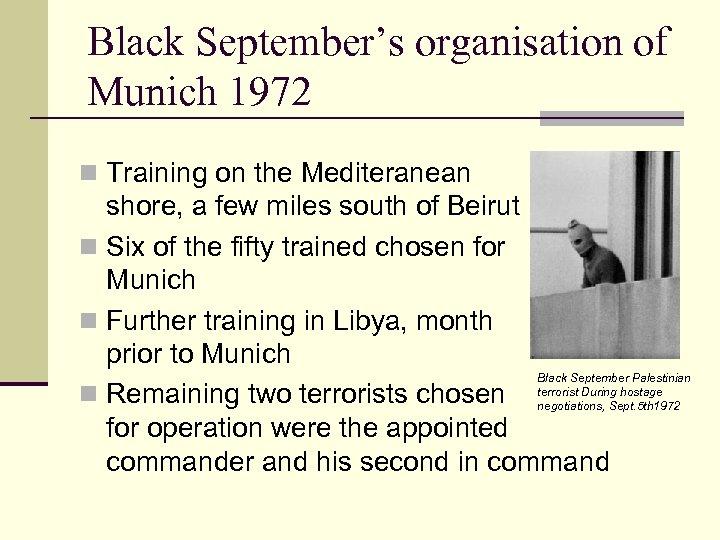 Black September's organisation of Munich 1972 n Training on the Mediteranean shore, a few
