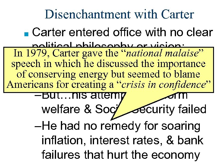 Disenchantment with Carter entered office with no clear political philosophy or vision: In 1979,