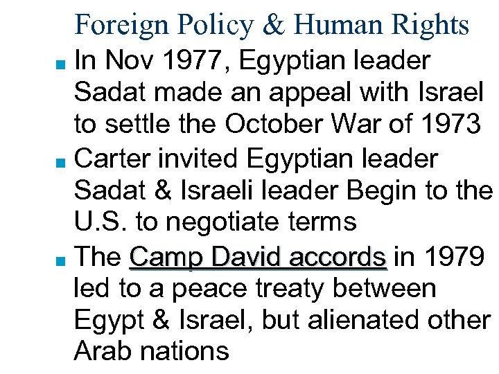 Foreign Policy & Human Rights In Nov 1977, Egyptian leader Sadat made an appeal