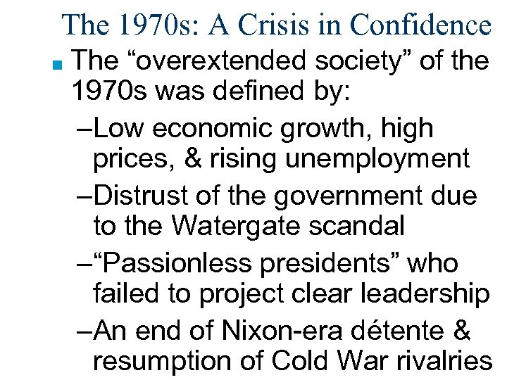 """The 1970 s: A Crisis in Confidence ■ The """"overextended society"""" of the 1970"""