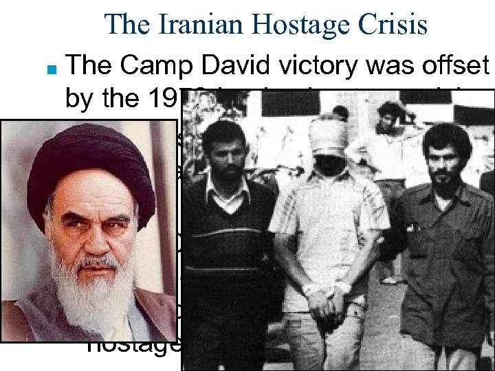 The Iranian Hostage Crisis ■ The Camp David victory was offset by the 1979