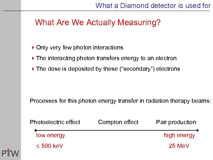 What a Diamond detector is used for What Are We Actually Measuring? 4 Only