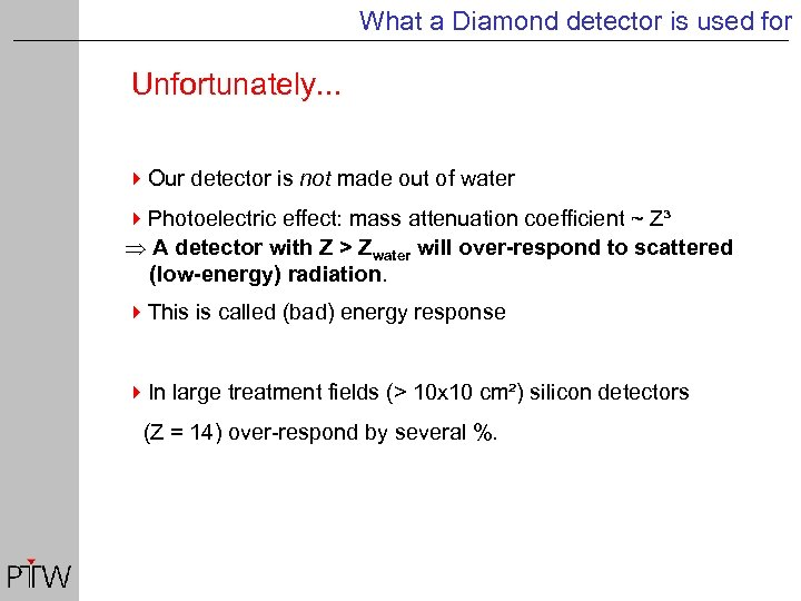What a Diamond detector is used for Unfortunately. . . 4 Our detector is