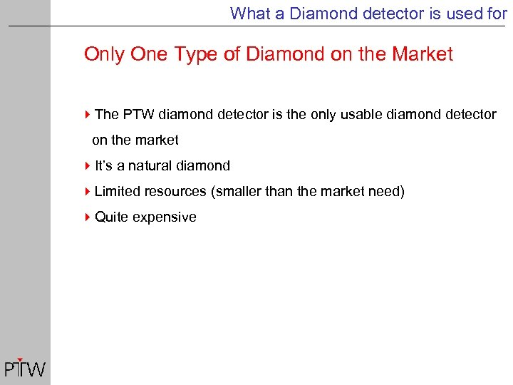 What a Diamond detector is used for Only One Type of Diamond on the