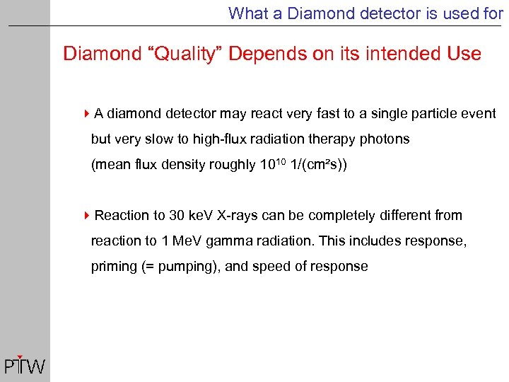 "What a Diamond detector is used for Diamond ""Quality"" Depends on its intended Use"
