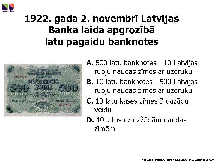 1922. gada 2. novembrī Latvijas Banka laida apgrozībā latu pagaidu banknotes A. 500 latu