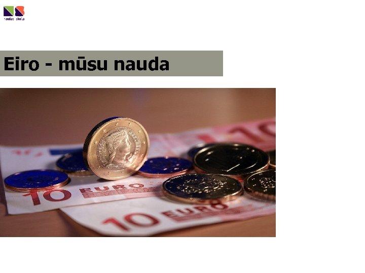 Eiro - mūsu nauda http: //travelnews. lv/? m_id=18311&i_id=5&pub_id=81565&i_ctr=37&Seremetjevalidosta-sesus-gadus-glabajas-20 -miljardi-eiro