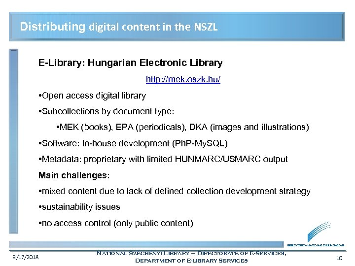 Distributing digital content in the NSZL E-Library: Hungarian Electronic Library http: //mek. oszk. hu/