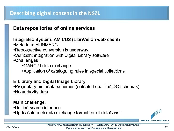 Describing digital content in the NSZL Data repositories of online services Integrated System: AMICUS