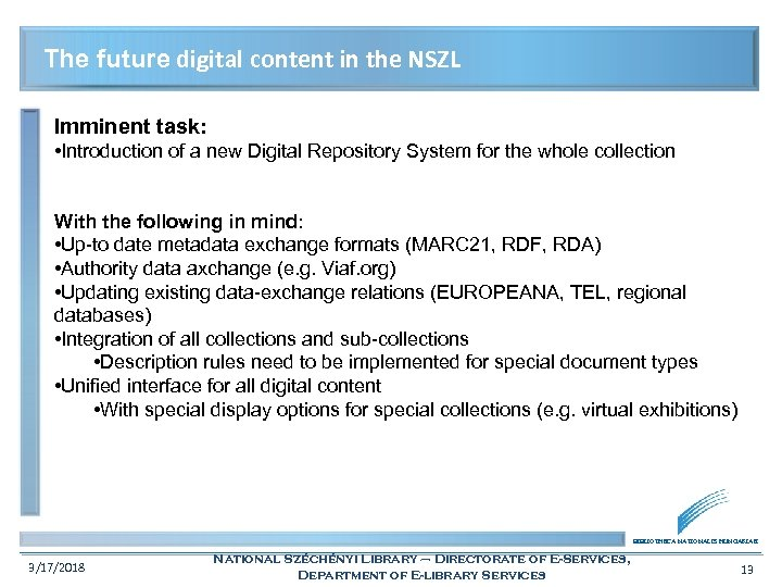 The future digital content in the NSZL Imminent task: • Introduction of a new