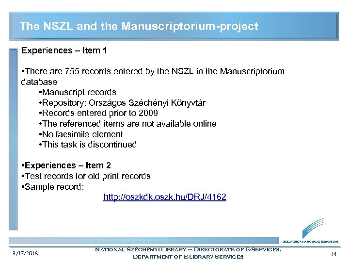The NSZL and the Manuscriptorium-project Experiences – Item 1 • There are 755 records