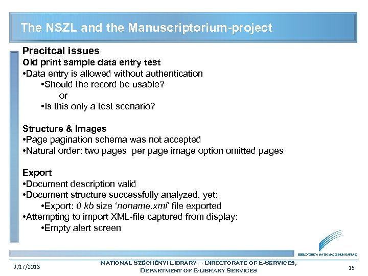 The NSZL and the Manuscriptorium-project Pracitcal issues Old print sample data entry test •