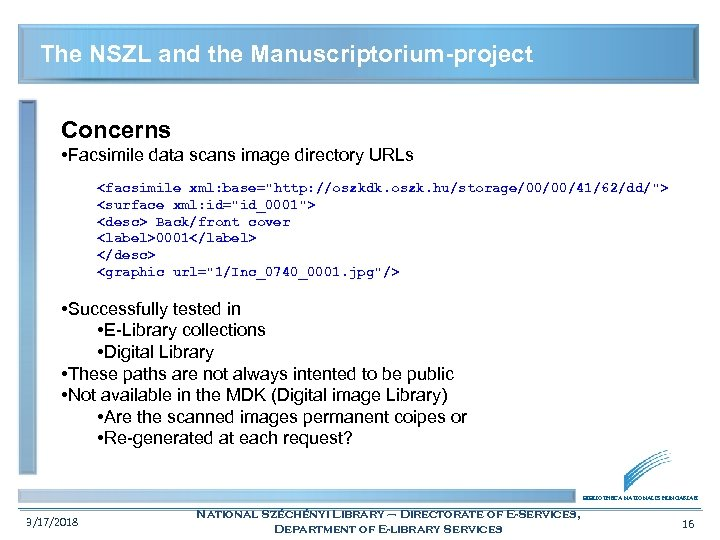 The NSZL and the Manuscriptorium-project Concerns • Facsimile data scans image directory URLs <facsimile