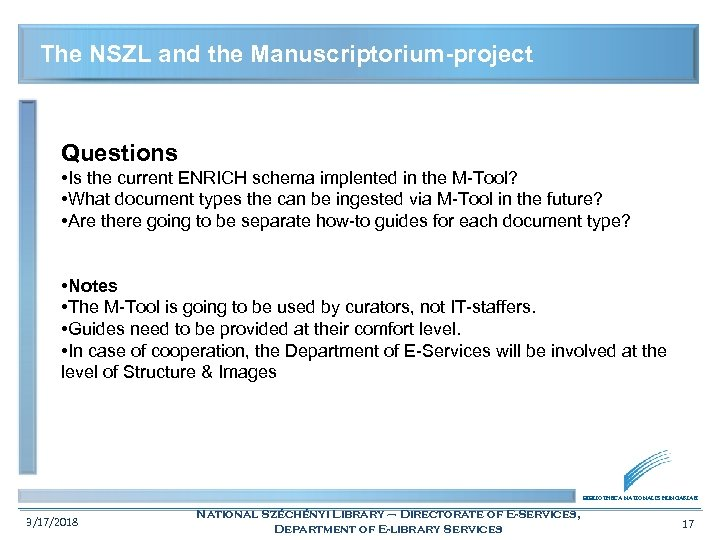 The NSZL and the Manuscriptorium-project Questions • Is the current ENRICH schema implented in