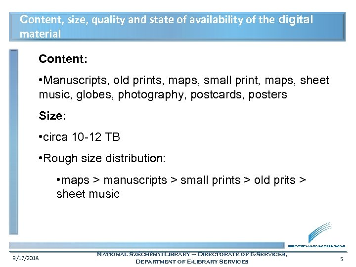 Content, size, quality and state of availability of the digital material Content: • Manuscripts,