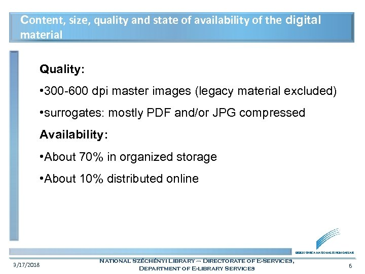 Content, size, quality and state of availability of the digital material Quality: • 300