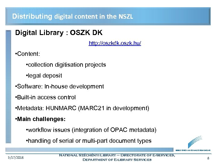 Distributing digital content in the NSZL Digital Library : OSZK DK http: //oszkdk. oszk.