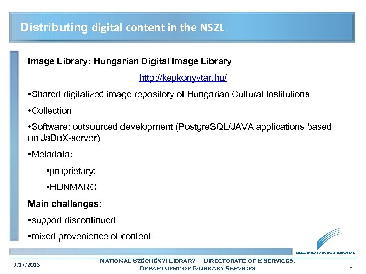 Distributing digital content in the NSZL Image Library: Hungarian Digital Image Library http: //kepkonyvtar.