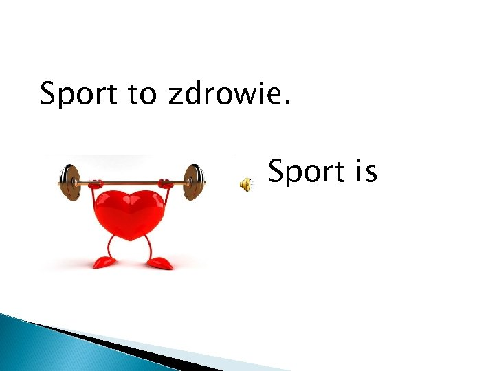 Sport to zdrowie. health. Sport is