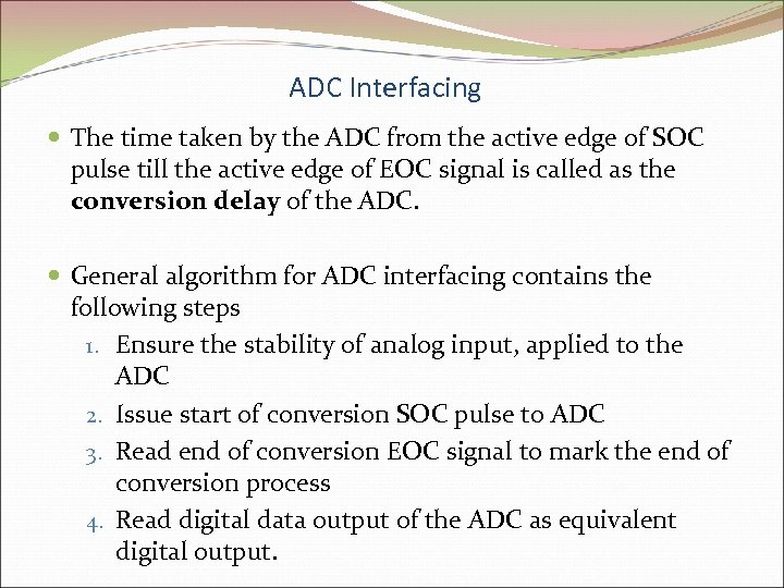 ADC Interfacing The time taken by the ADC from the active edge of SOC