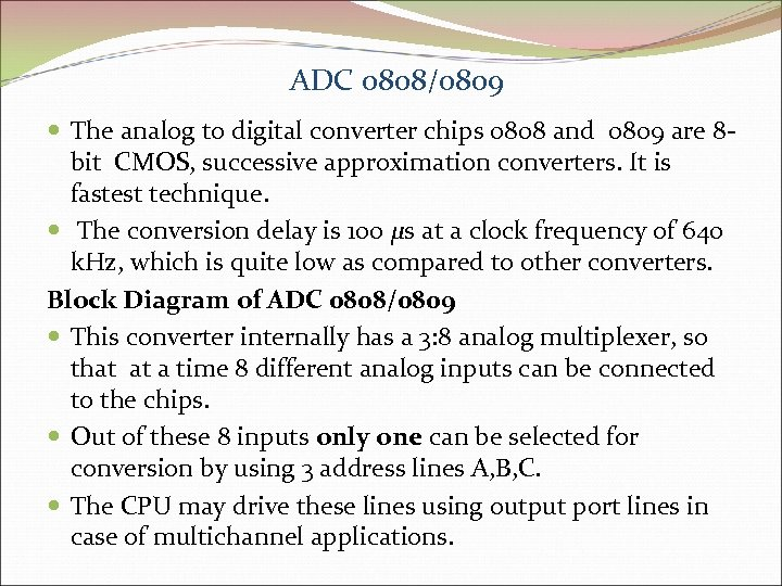 ADC 0808/0809 The analog to digital converter chips 0808 and 0809 are 8 bit