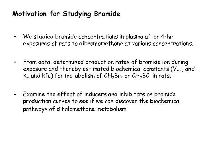 Motivation for Studying Bromide – We studied bromide concentrations in plasma after 4 -hr