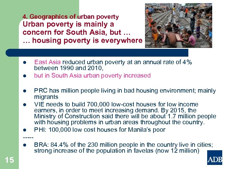 4. Geographics of urban poverty Urban poverty is mainly a concern for South Asia,