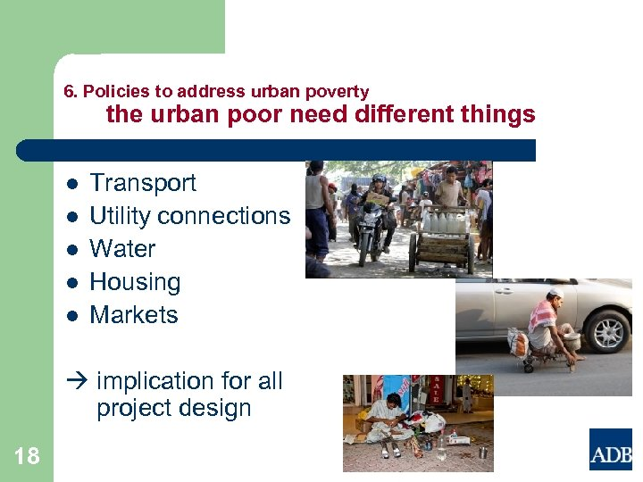 6. Policies to address urban poverty the urban poor need different things l l
