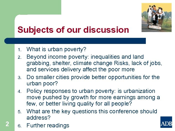 Subjects of our discussion 1. 2. 3. 4. 5. 2 6. What is urban