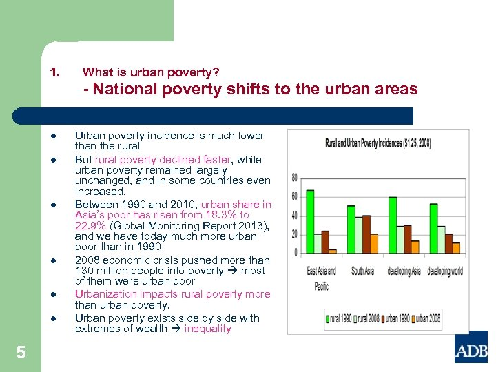 1. What is urban poverty? - National poverty shifts to the urban areas l