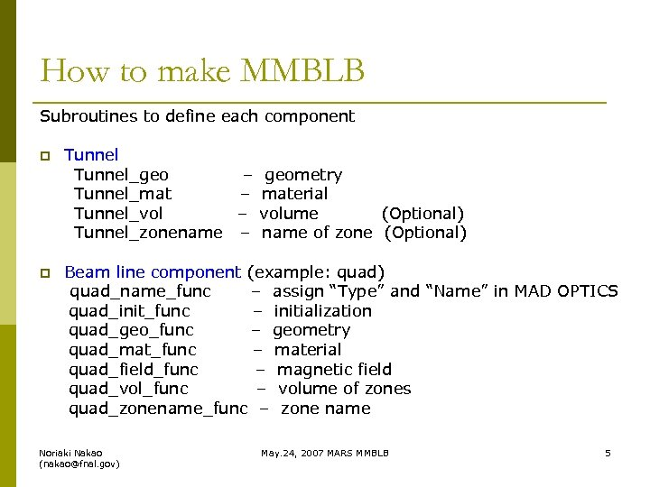 How to make MMBLB Subroutines to define each component p Tunnel_geo – geometry Tunnel_mat