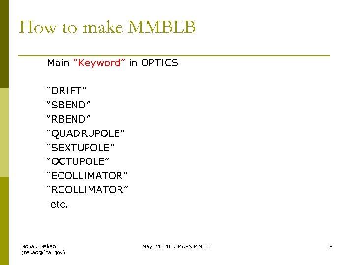 "How to make MMBLB Main ""Keyword"" in OPTICS ""DRIFT"" ""SBEND"" ""RBEND"" ""QUADRUPOLE"" ""SEXTUPOLE"" ""OCTUPOLE"""