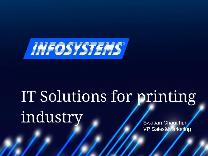 Swapan Chaudhuri Innovative technologies for printing VP Sales&Marketing companies Complete Software Solutions for Publishers,