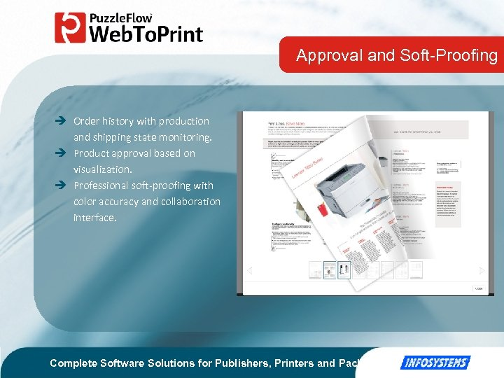 Approval and Soft-Proofing Order history with production and shipping state monitoring. Product approval based
