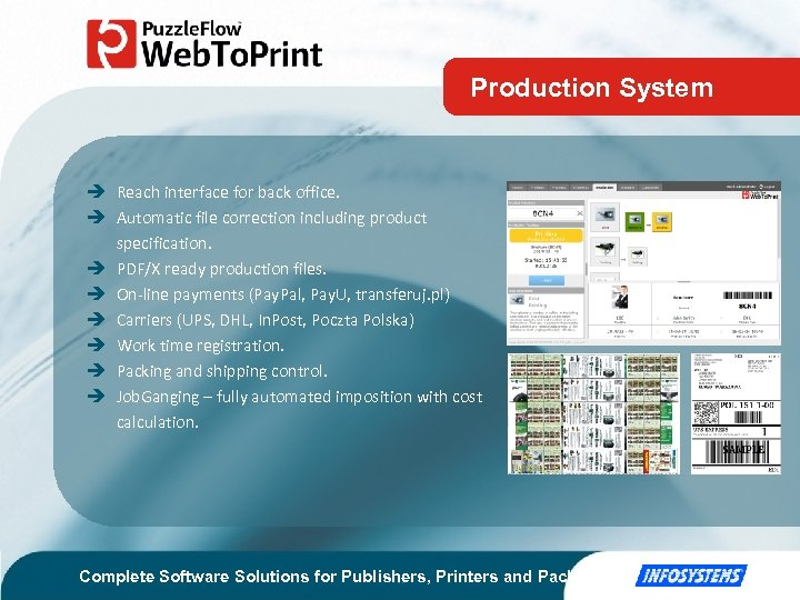 Production System Reach interface for back office. Automatic file correction including product specification. PDF/X