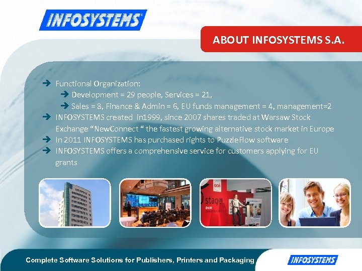 ABOUT INFOSYSTEMS S. A. Functional Organization: Development = 29 people, Services = 21, Sales