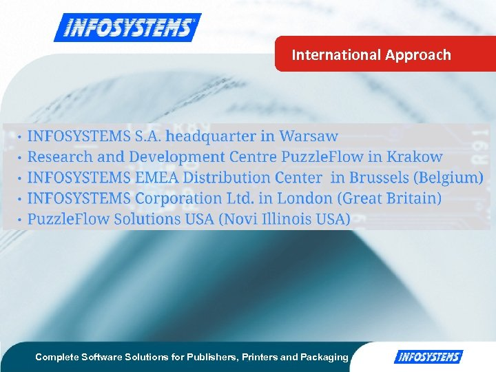 International Approach Complete Software Solutions for Publishers, Printers and Packaging