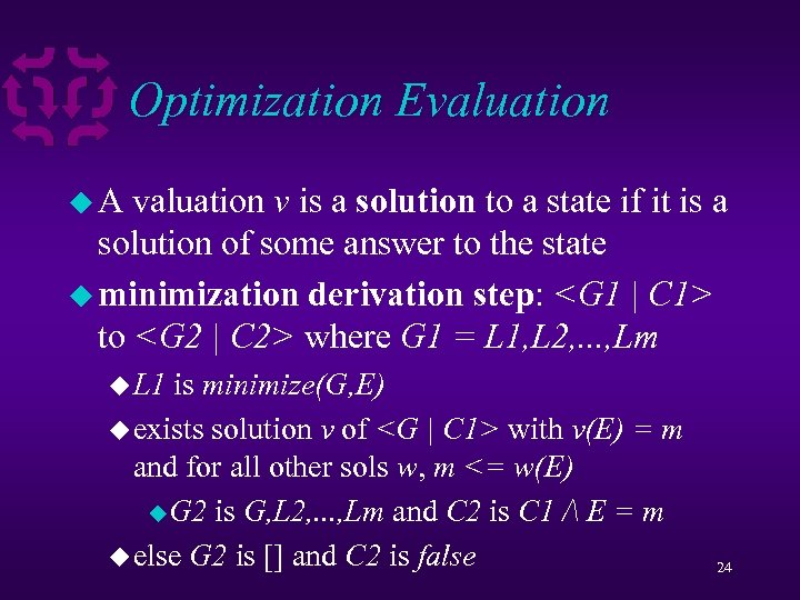 Optimization Evaluation u. A valuation v is a solution to a state if it