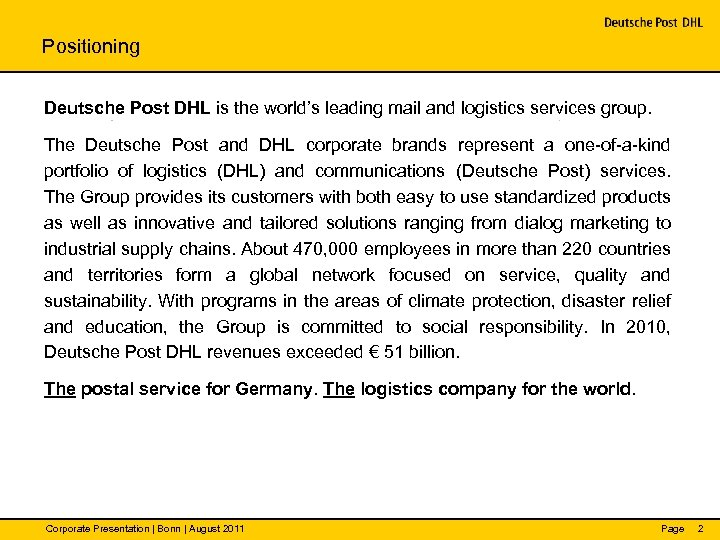 Positioning Deutsche Post DHL is the world's leading mail and logistics services group. The