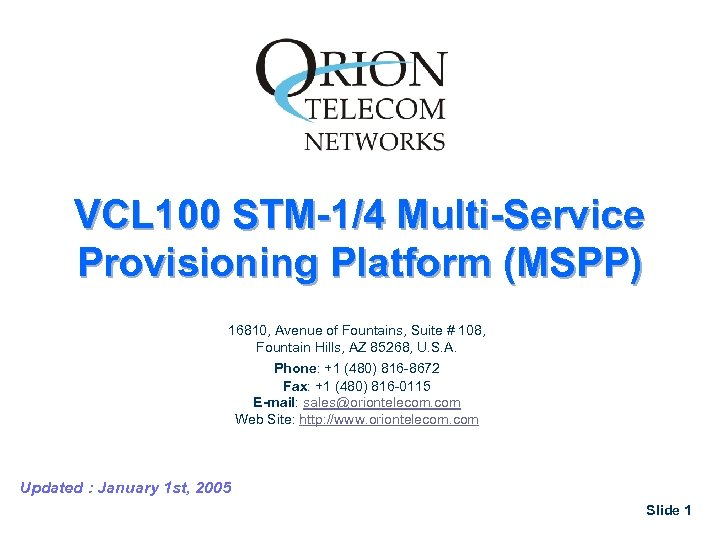 VCL 100 STM-1/4 Multi-Service Provisioning Platform (MSPP) 16810, Avenue of Fountains, Suite # 108,