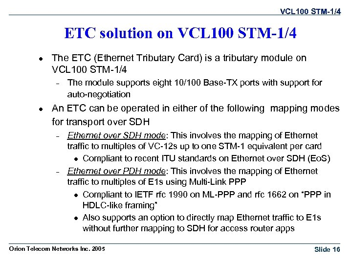 VCL 100 STM-1/4 ETC solution on VCL 100 STM-1/4 l The ETC (Ethernet Tributary