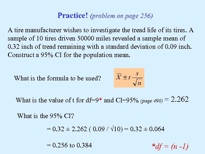 Practice! (problem on page 256) A tire manufacturer wishes to investigate the tread life