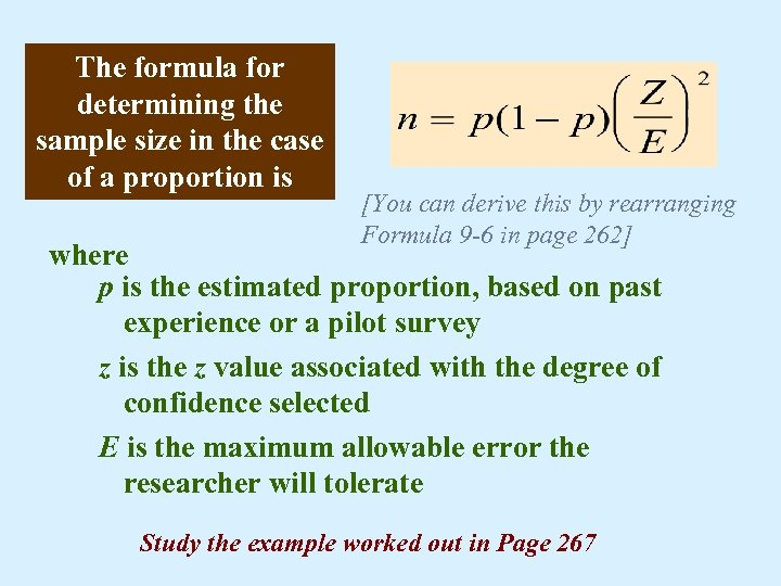 The formula for determining the sample size in the case of a proportion is