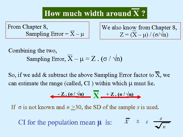 How much width around X ? From Chapter 8, Sampling Error = X –