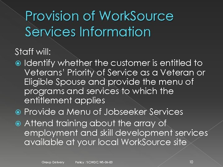 Provision of Work. Source Services Information Staff will: Identify whether the customer is entitled