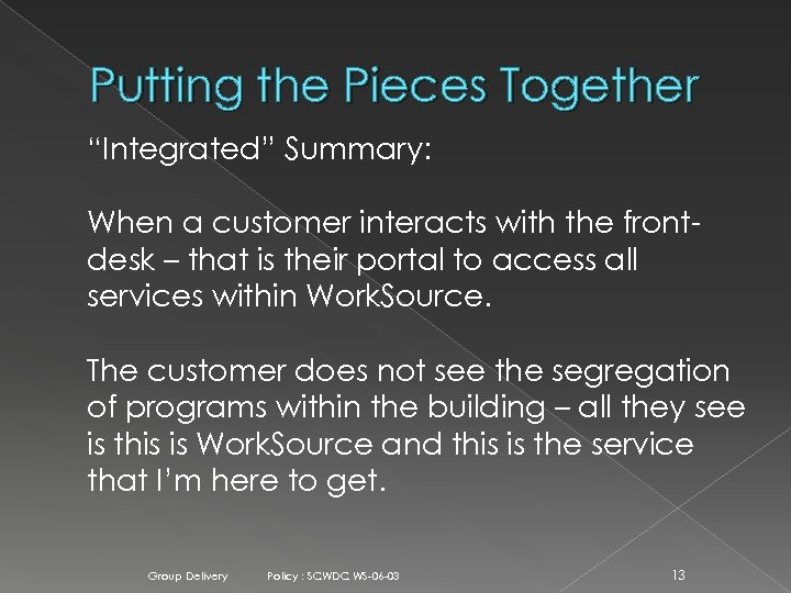"Putting the Pieces Together ""Integrated"" Summary: When a customer interacts with the frontdesk –"