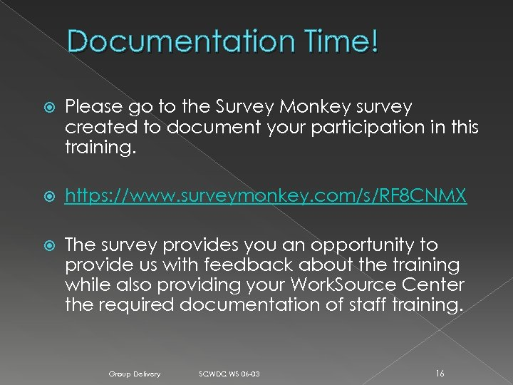Documentation Time! Please go to the Survey Monkey survey created to document your participation