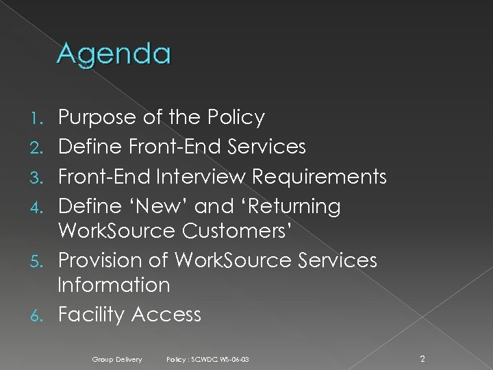 Agenda 1. 2. 3. 4. 5. 6. Purpose of the Policy Define Front-End Services