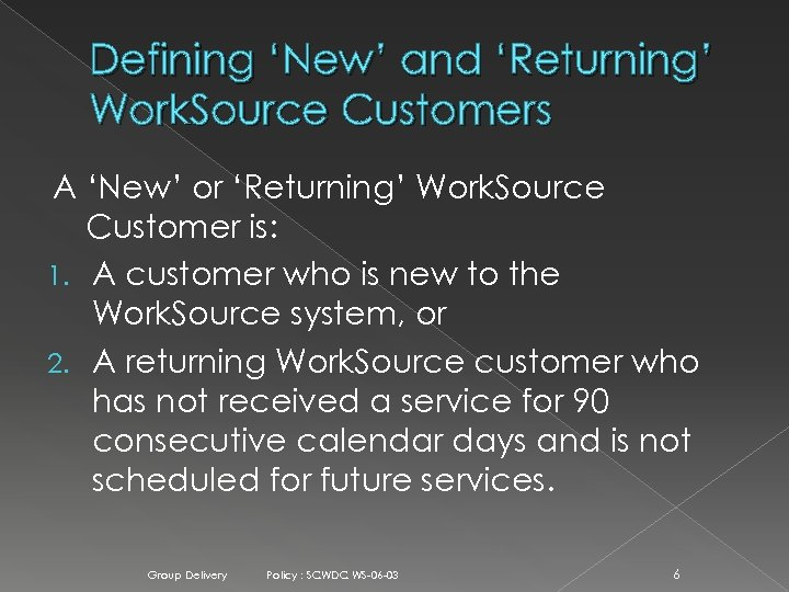 Defining 'New' and 'Returning' Work. Source Customers A 'New' or 'Returning' Work. Source Customer