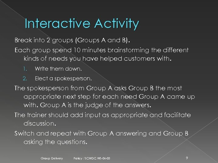 Interactive Activity Break into 2 groups (Groups A and B). Each group spend 10